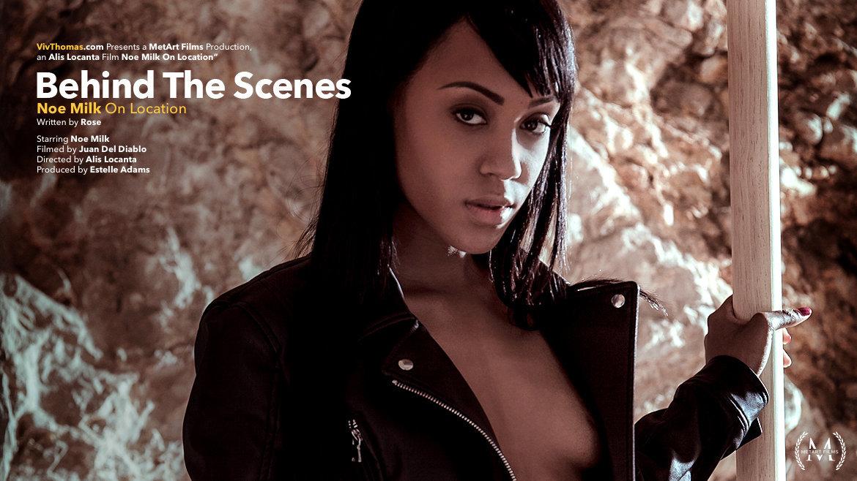 Behind The Scenes: Noe Milk On L