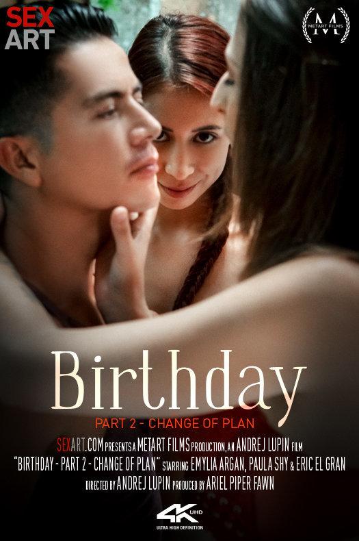 Birthday Part 2 - Change Of Plan featuring Paula Shy,Emylia Argan,Eric El Gran by Andrej Lupin