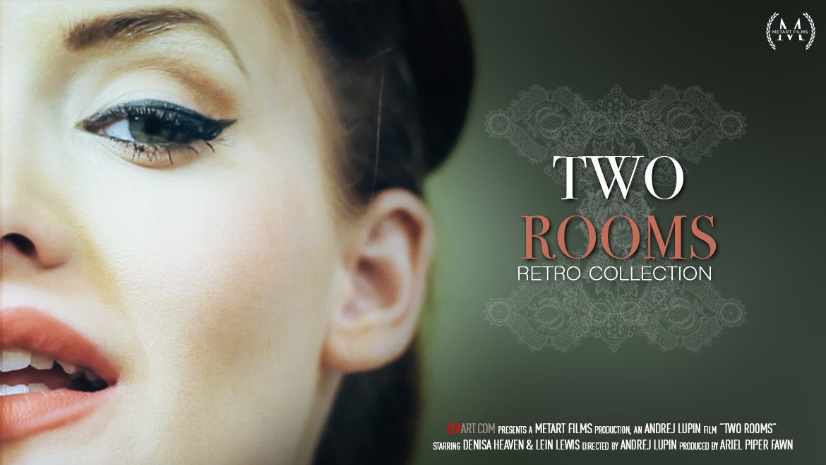 SexArt – The Retro Collection – Two Rooms – Denisa Heaven, Lein Lewis