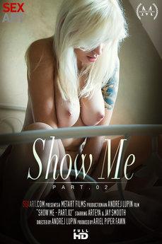 Show Me Part 2