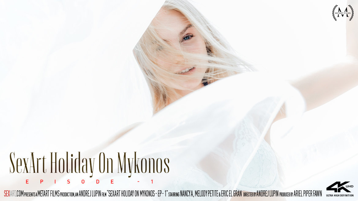 SexArt – SexArt Holiday On Mykonos Part 1 – Nancy A, Alexis Crystal, Melody Petite