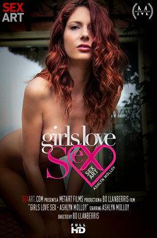 Girls Love Sex - Ashlyn Molloy