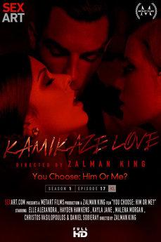 Kamikaze Love - You Choose: Him Or Me?