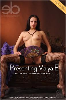 Presenting Valya E