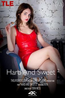 Hard And Sweet 2